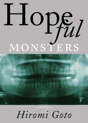 Hopeful Monsters: Stories - Goto, Hiromi