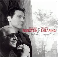 Hopeless Romantics - Michael Feinstein/George Shearing