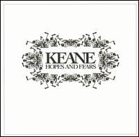 Hopes and Fears - Keane