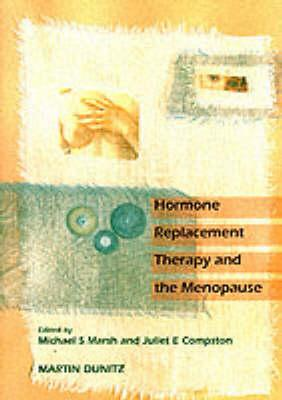 Hormone Replacement Therapy and the Menopause - Compston, Juliet E (Editor)