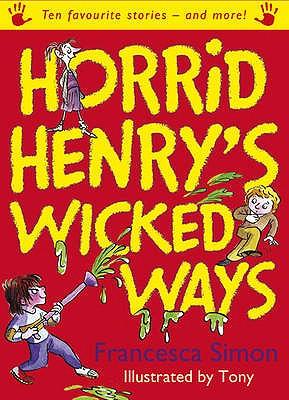 Horrid Henry's Wicked Ways - Simon, Francesca