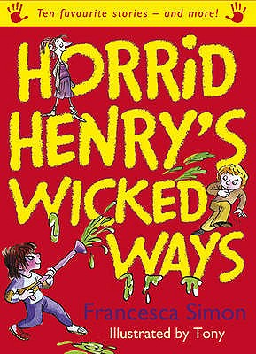 Horrid Henry's Wicked Ways - Simon, Francesca