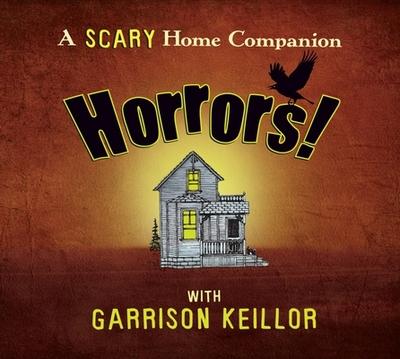 Horrors: Scary Home Companion - Keillor, Garrison
