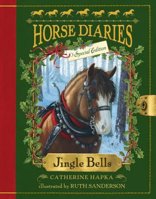 Horse Diaries #11: Jingle Bells (Horse Diaries Special Edition) - Hapka, Catherine