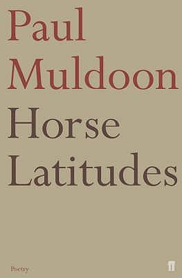 Horse Latitudes - Muldoon, Paul