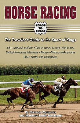 Horse Racing: The Traveler's Guide to the Sport of Kings - Walmsley, Michael, and Smith Baranzini, Marlene