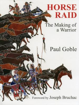 Horse Raid: The Making of a Warrior - Goble, Paul, and Bruchac, Joseph (Foreword by)