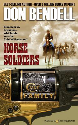 Horse Soldiers - Bendell, Don