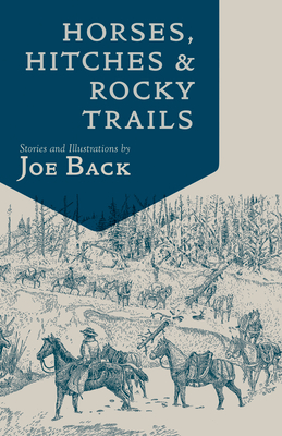 Horses, Hitches, and Rocky Trails - Back, Joe