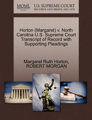 Horton (Margaret) V. North Carolina U.S. Supreme Court Transcript of Record with Supporting Pleadings - Horton, Margaret Ruth, and Morgan, Robert