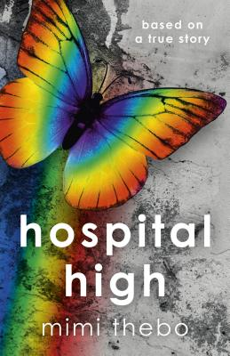 Hospital High: Based on a True Story - Thebo, Mimi