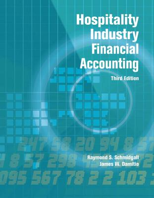 Hospitality Industry Financial Accounting with Answer Sheet (Ahlei) - Schmidgall, Raymond S, PH.D., CPA, and Damitio, James W, and American Hotel & Lodging Association