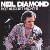 Hot August Night II - Neil Diamond