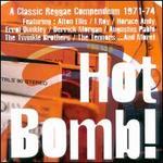 Hot Bomb! A Classic Reggae Compendium 1971-1974