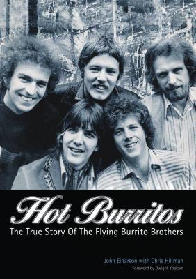 Hot Burritos: The True Story of Flying Burrito Brothers - Einarson, John
