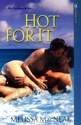 Hot for It - MacNeal, Melissa