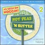 Hot Peas 'N Butter, Vol. 2: A Second Helping