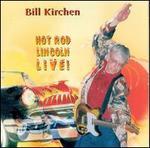 Hot Rod Lincoln Live! - Bill Kirchen