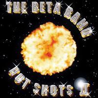 Hot Shots II - The Beta Band