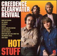 Hot Stuff - Creedence Clearwater Revival
