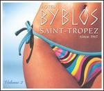 Hotel Byblos, Vol. 2: Saint Tropez Since 1967