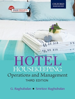 Hotel Housekeeping: Operations and Management 3e (includes DVD) - Raghubalan, G., Mr., and Raghubalan, Smritee, Ms.