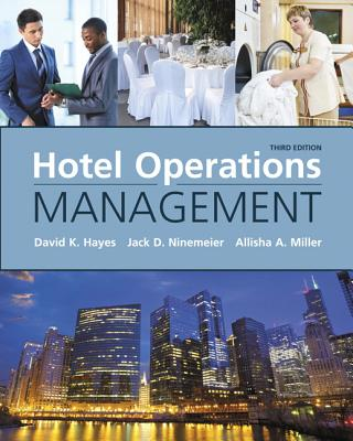 Hotel Operations Management - Hayes, David, and Ninemeier, Jack, and Miller, Allisha
