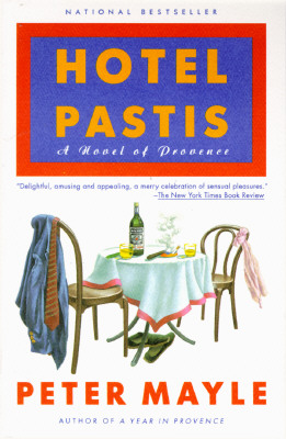 Hotel Pastis: A Novel of Provence - Mayle, Peter