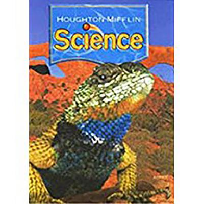 Houghton Mifflin Science: Student Edition Unit Book Level 5 Unit a 2007 - Houghton Mifflin Company (Prepared for publication by)