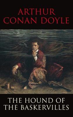 Hound of the Baskervilles - Doyle, Arthur Conan, Sir