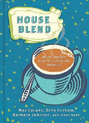House Blend: Warm Stories from Your Favorite Authors - Gibbs, Terri (Compiled by)