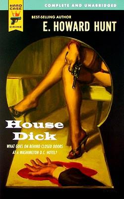 House Dick - Hunt, E Howard