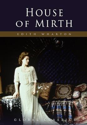 House of Mirth - Wharton, Edith