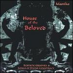 House of the Beloved: Ecstatic Grooves & Songs of Divine Conspiracy