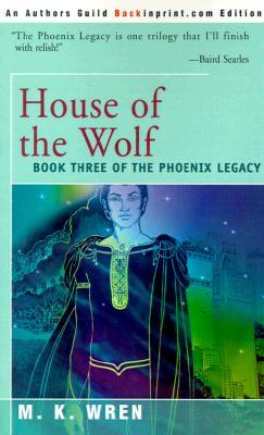 House of the Wolf - Wren, M K