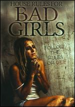 House Rules For Bad Girls -