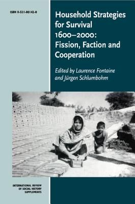 Household Strategies for Survival 1600 2000: Fission, Faction and Cooperation - Fontaine, Laurence (Editor)