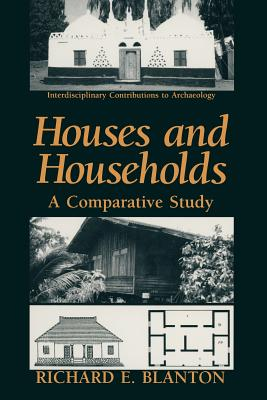 Houses and Households: A Comparative Study - Blanton, Richard E.