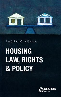 Housing Law, Rights and Policy - Kenna, Padraic