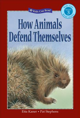 How Animals Defend Themselves - Kaner, Etta