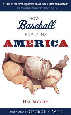 How Baseball Explains America - Bodley, Hal