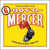 How Big 'a Boy Are Ya?, Vol. 6 - Roy D. Mercer