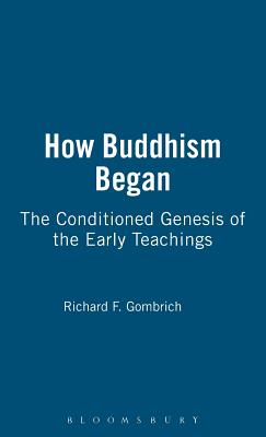 How Buddhism Began - Gombrich, Richard F