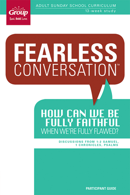 How Can We Be Fully Faithful When We're Fully Flawed: Discussions from 1-2 Samuel, 1 Chornicles, Psalms - Group Publishing