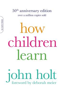 How Children Learn - Holt, John Caldwell