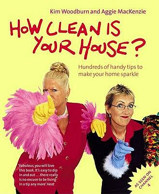 How Clean is Your House? - Woodburn, Kim, and MacKenzie, Aggie, and Talkback Productions