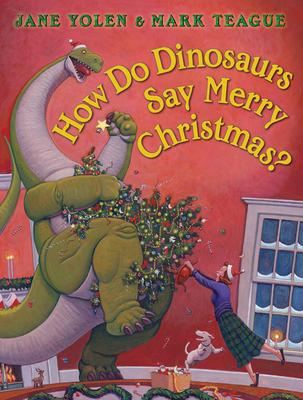 How Do Dinosaurs Say Merry Christmas? - Yolen, Jane