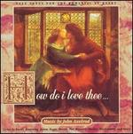 How Do I Love Thee: Love Songs for the Romantic at Heart