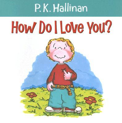 How Do I Love You? - Hallinan, P K