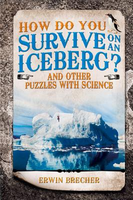 How Do You Survive on an Iceberg? - Brecher, Erwin